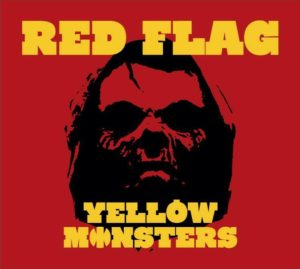 Yellow Monsters - Red Flag
